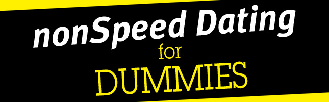 nonSpeed Dating for Dummies: do you have an older woman in your life teaching you about love?
