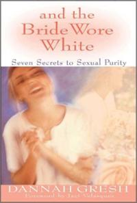 bride-wore-white-seven-secrets-sexual-purity-dannah-gresh-paperback-cover-art