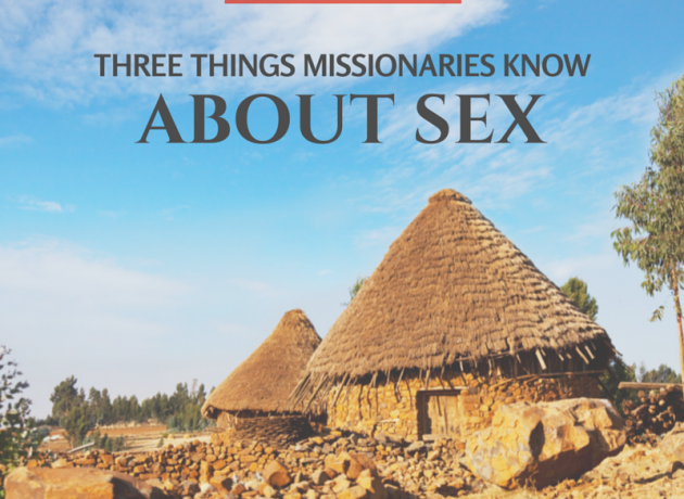 THREE THINGS MISSIONARIES KNOW